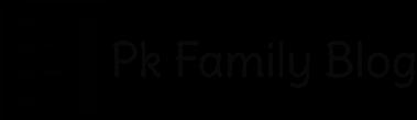 Pk Family Blog